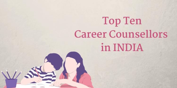 op Ten Career Counsellors in INDIA
