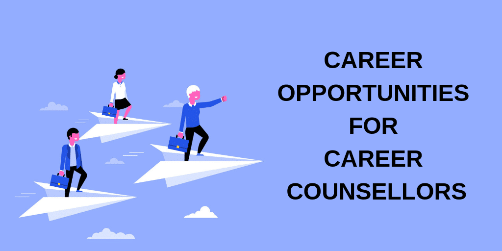 Career opportunities for Career Counsellors