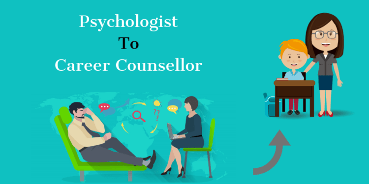 Psychologist to Career Counsellor