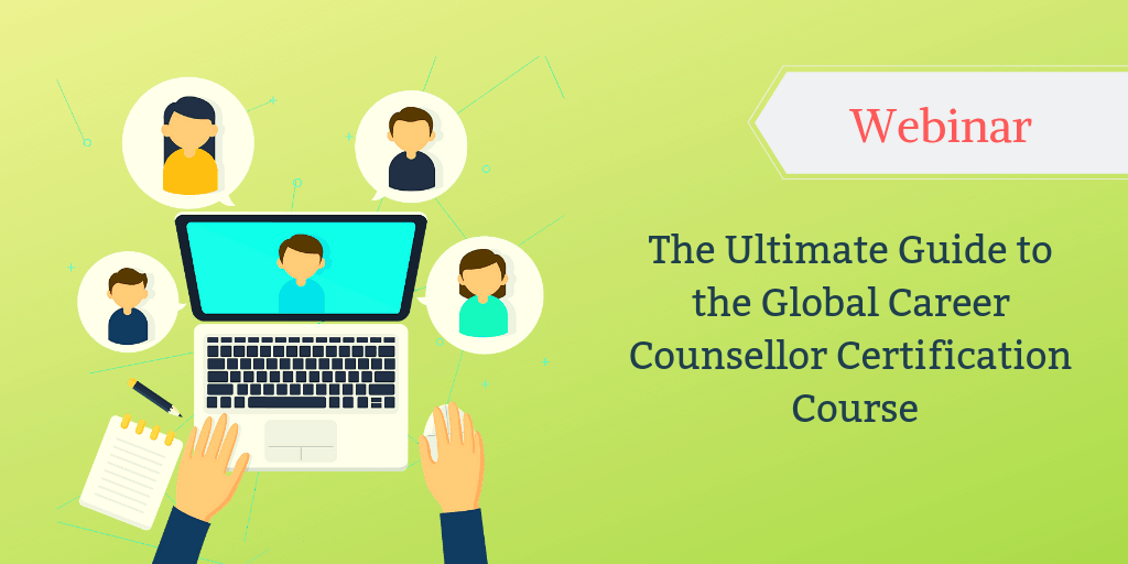 The Ultimate Guide of Global Career Counsellor Certification Program