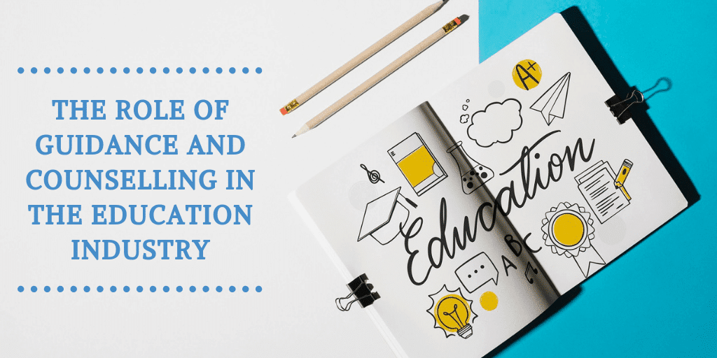 The Role of Guidance and Counselling in the Education Industry