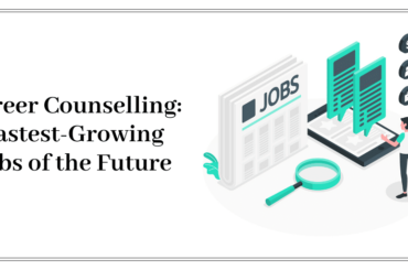 Career Counselling: Fastest-Growing Jobs of the Future