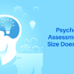Psychometric Assessments – One Size Does Not Fit All