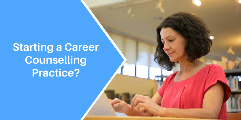 Starting a Career Counselling Practice